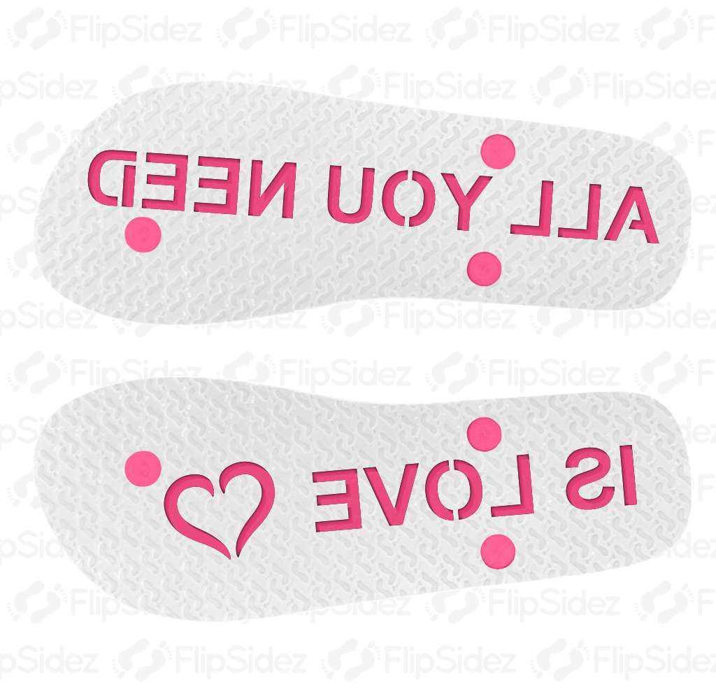 ALL YOU NEED IS LOVE Flip Flops