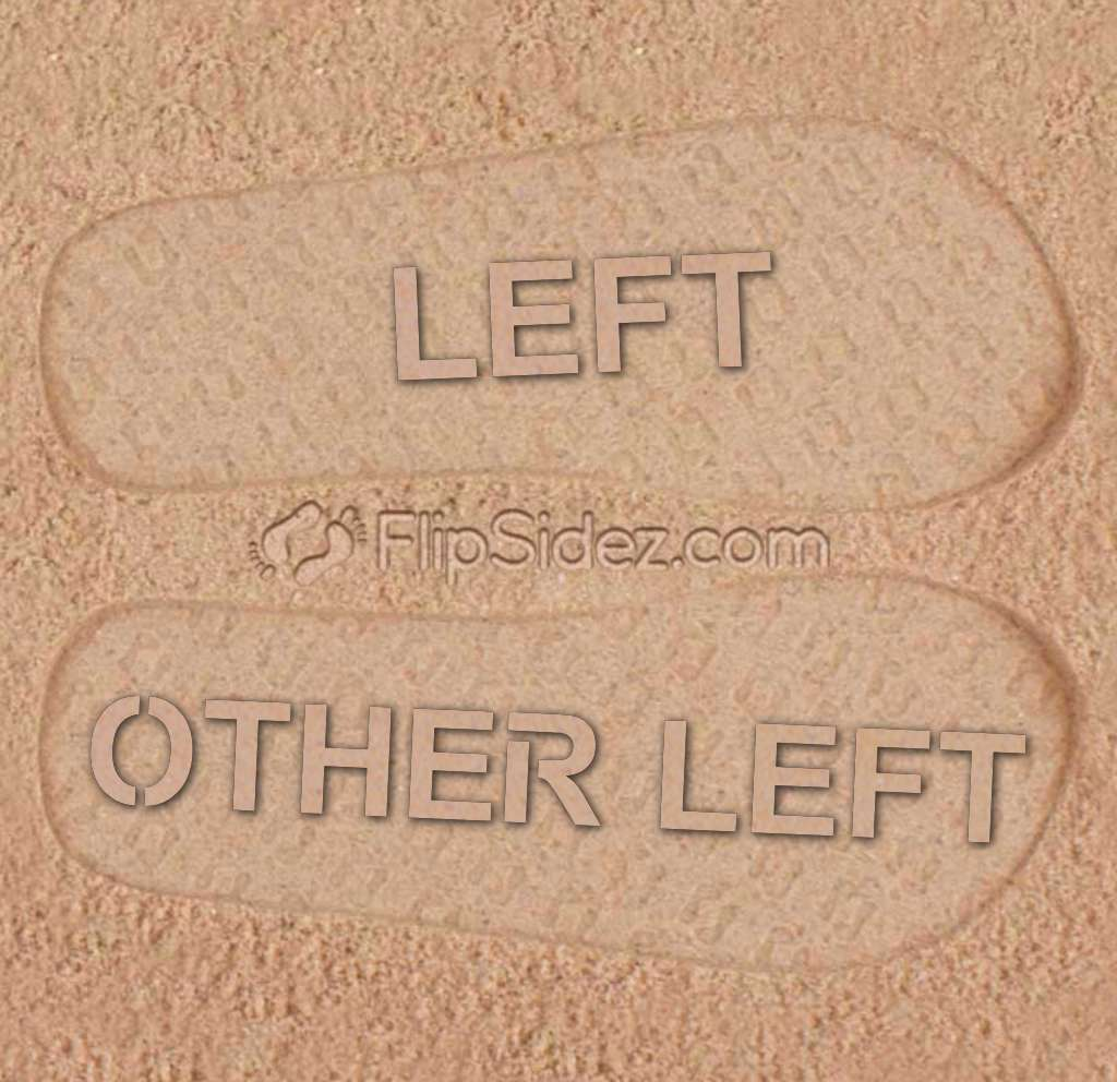 LEFT. OTHER LEFT. Flip Flops