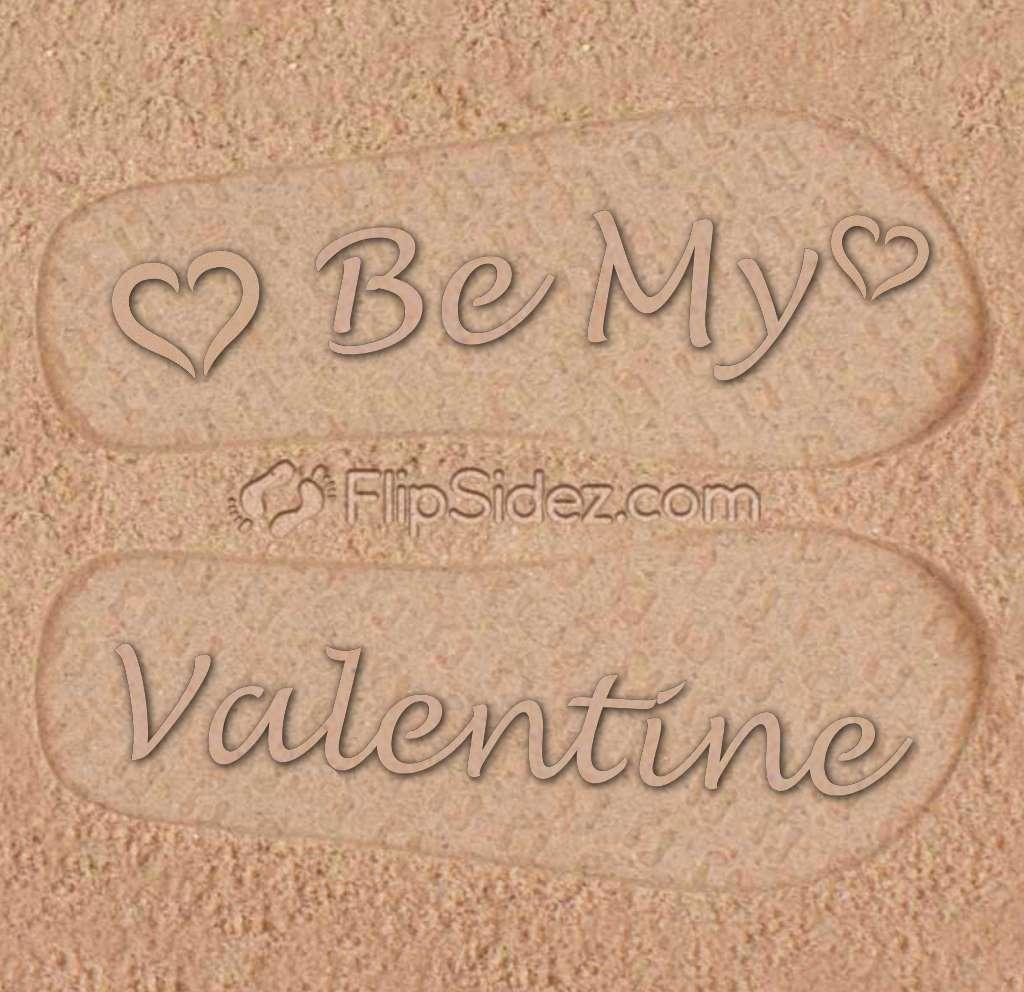 Be My Valentine Flip Flops