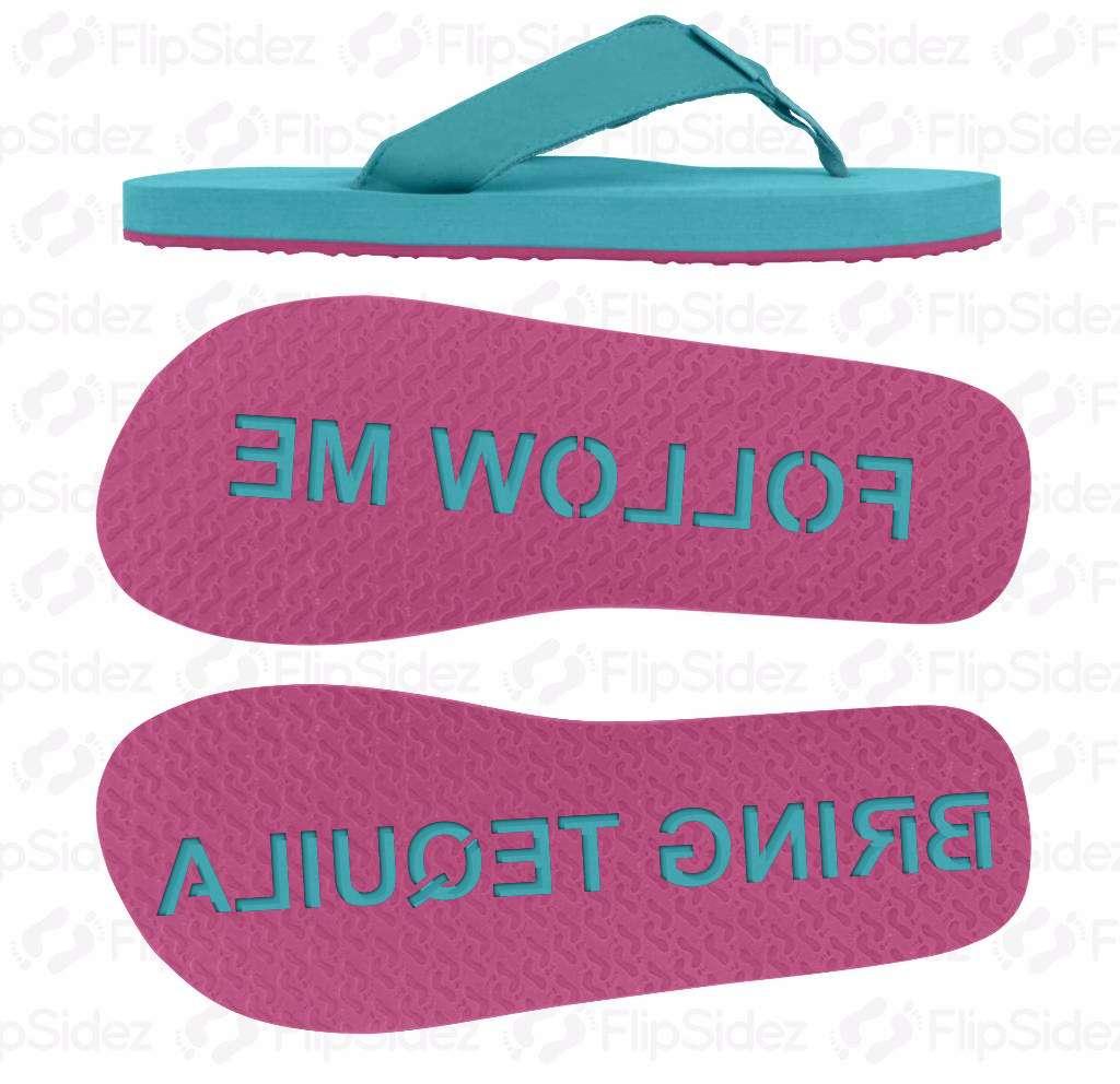 FOLLOW ME BRING TEQUILA Flip Flops