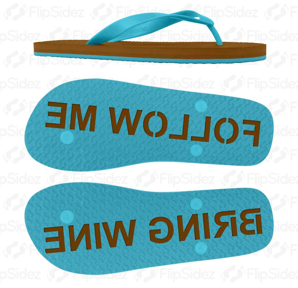 Follow Me Bring Wine Flip Flops