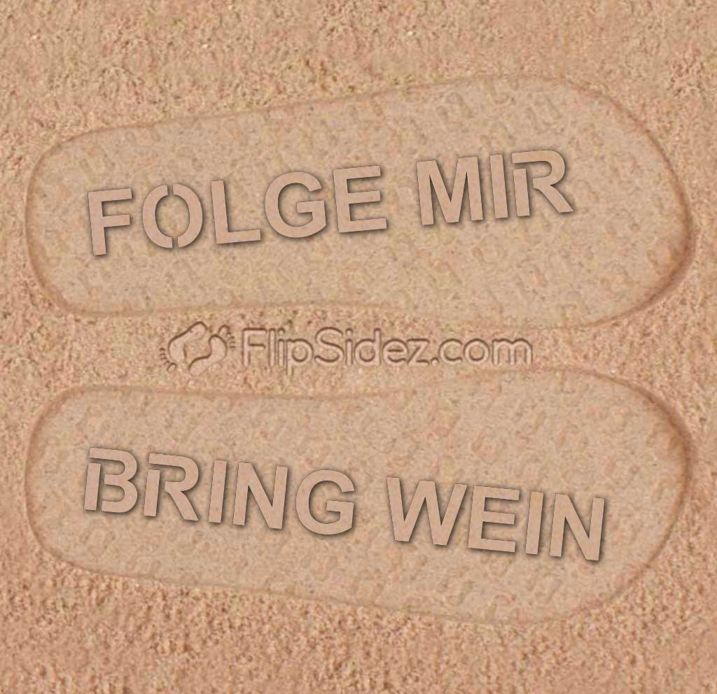 FOLGE MIR BRING WEIN Flip Flops