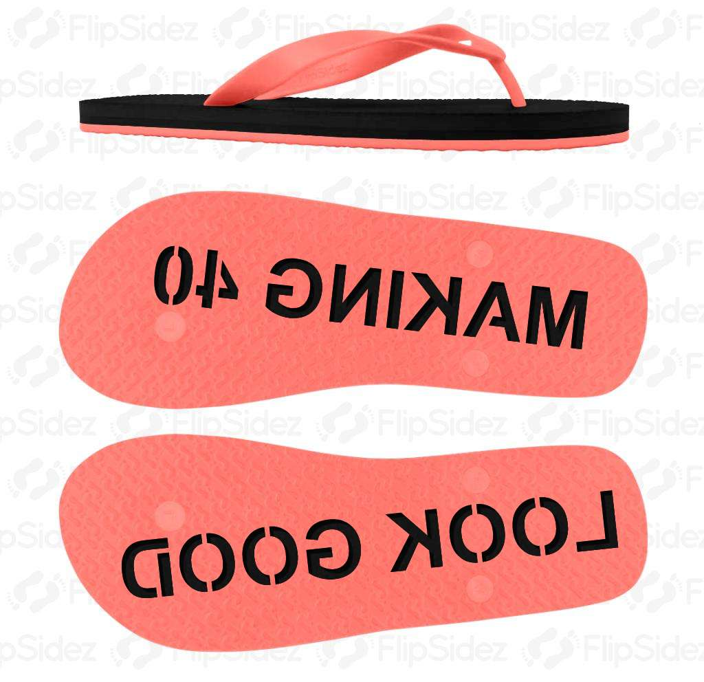 Making AGE Look Good Flip Flops