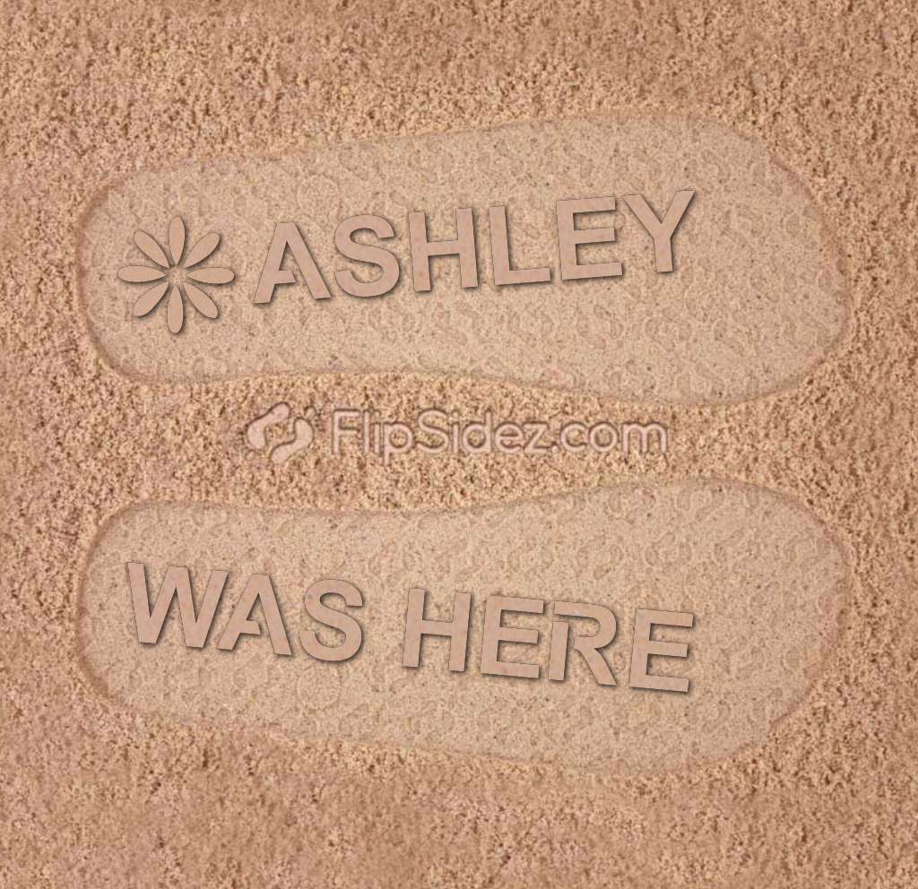Ashley Was Here Flip Flops