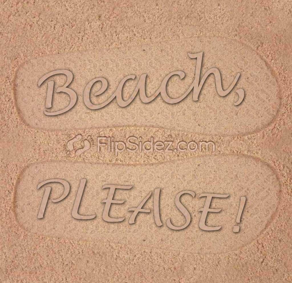 Beach, Please! Flip Flops