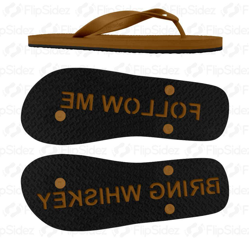 Follow Me Bring Whiskey Flip Flops