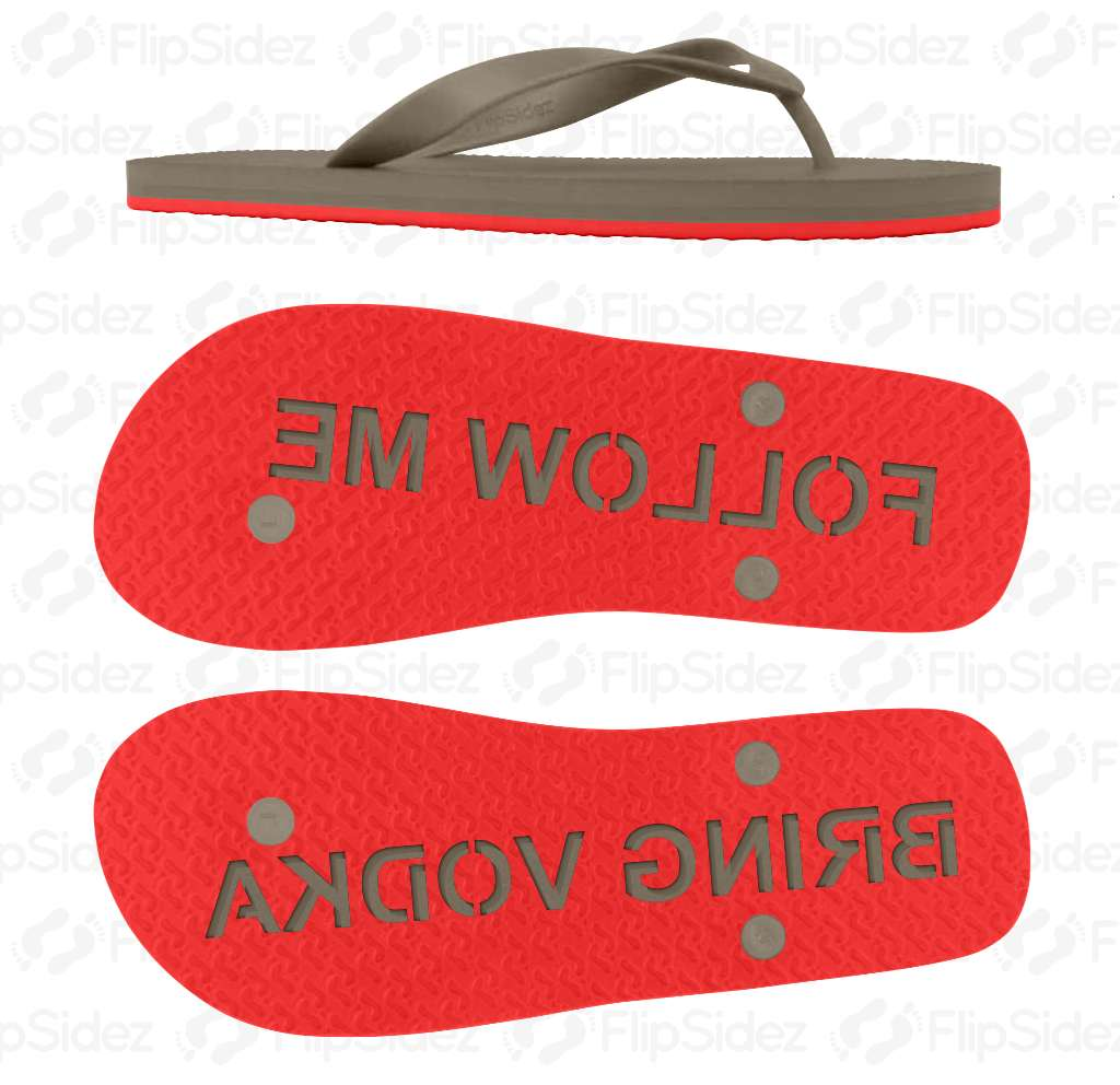 Follow Me Bring Vodka Flip Flops